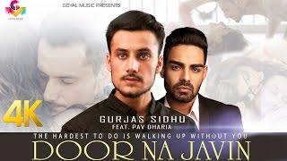 Gurjas Sidhu Feat. Pav Dharia - Door Na Javin - Goyal Music - New Punjabi Song 2016