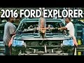 ? 2016 Ford Explorer - Assembly Plant