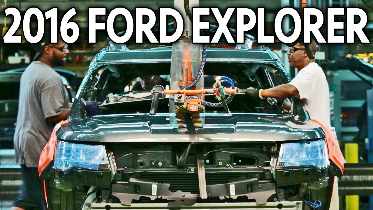 ► 2016 Ford Explorer - Assembly Plant