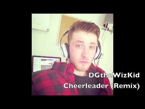 DGtheWizKid - Cheerleader (Remix)