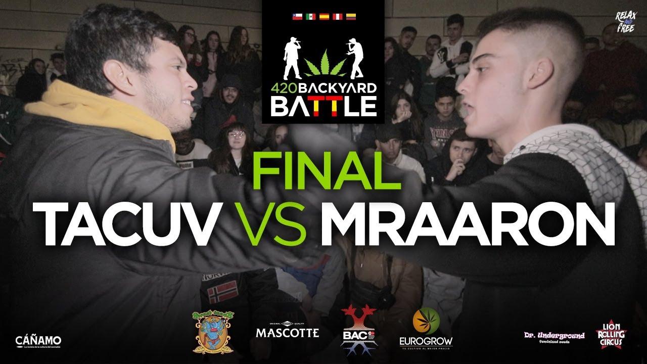 TACUV vs MRAARON. FINAL Barcelona. 420 Backyard Battle ...