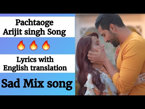English lyrics)- Arijit Singh: Pachtaoge Official Video song