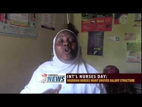 INT'L NURSES DAY: NIGERIAN NURSES WANT UNIFIED SALARY STRUCTURE