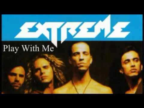 Extreme - Play with Me (with intro)