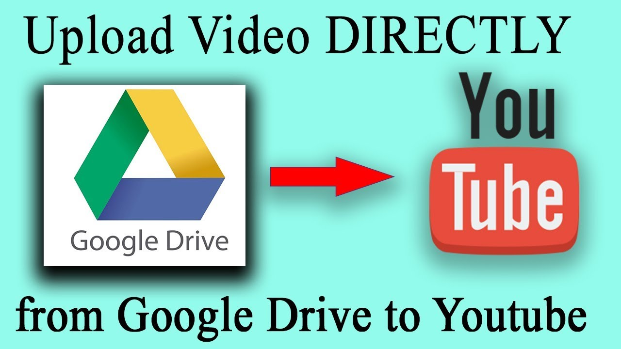 Upload Video To Youtube From Google Drive Photos Updated 2019 Youtube