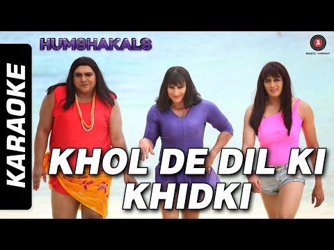 Khol De Dil Ki Khidki - Karaoke | Humshakals | Saif, Riteish & Ram | Mika & Palak