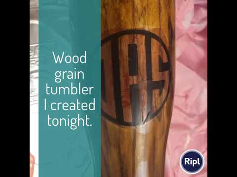 Wood grain tumbler I created tonight.