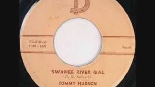 Tommy Hudson-Swanee River Gal 1959