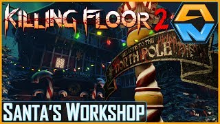 NEW MAP SANTA'S WORKSHOP | First Play | KILLING FLOOR 2 TWISTED CHRISTMAS