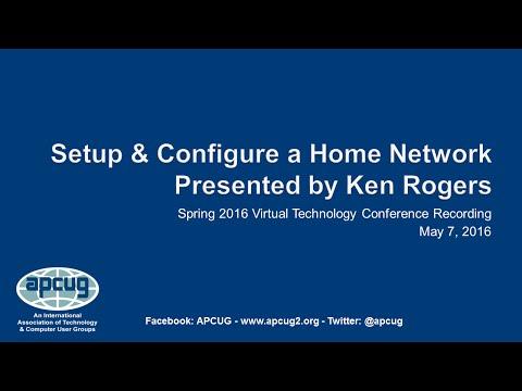 Setup & Configure a Home Network, Ken Rogers, IT Business Analyst