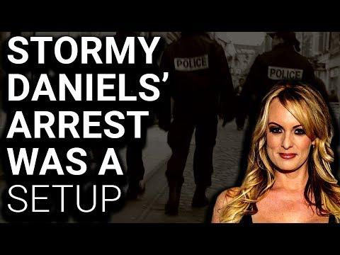 Stormy Daniels' Arrest Was Pre-Planned Political Stunt
