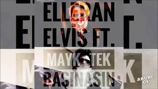 Elleran Elvis Ft. Mayk - Tek Başınasın Resimi