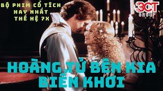 Hoàng Tử Bên Kia Biển Khơi - Bộ phim cổ tích hay nhất tuổi thơ 7x từng xem