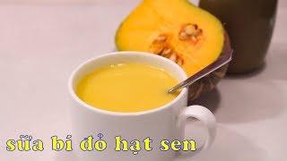 Tự làm SỮA BÍ ĐỎ HẠT SEN thơm ngon bổ dưỡng   Zui Vào Bếp