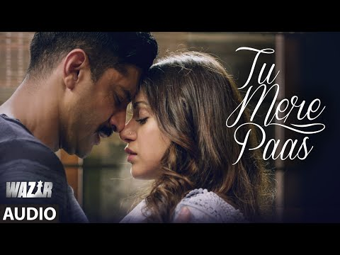 Tu Mere Paas FULL AUDIO Song | Wazir 2016...