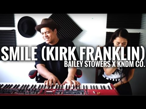 Smile  Kirk Franklin Cover     Bailey Stowers  x  David Taafua
