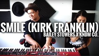 Smile - Kirk Franklin (Cover)  / /  Bailey Stowers  x  David Taafua