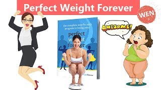 Perfect Weight Forever Reviews - Don't buy before watch video !!!
