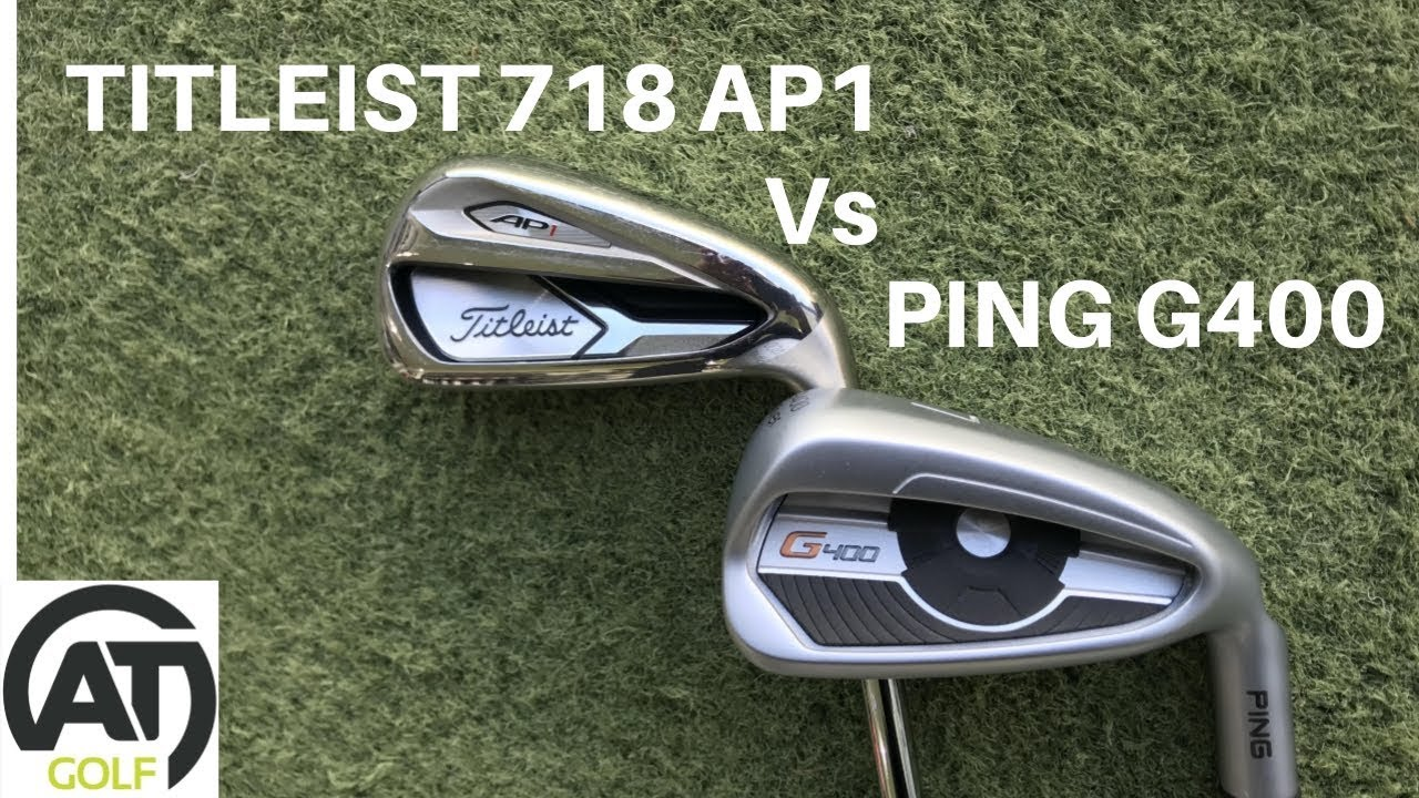TITLEIST 718 AP1 v PING G400 IRONS