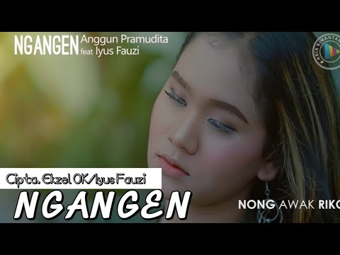 Ngangen - Anggun Pramudita Ft. Iyus Fauzi ( Official Video )