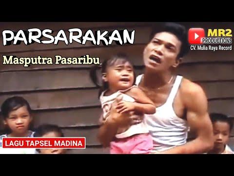 PARSARAKAN - Lagu Tapsel - MASPUTRA PASARIBU