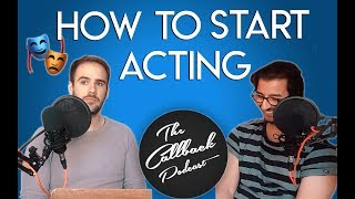 How to start Acting Feat. Dan Tomlinson | Callback Podcast EP1