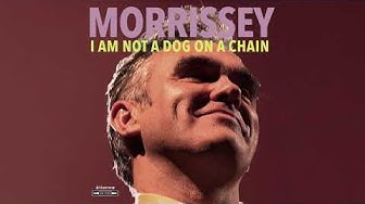 Morrissey -  I Am Not a Dog on a Chain (Official Audio)