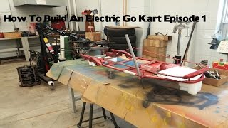 How To Build An Electric Go Kart- Episode 1