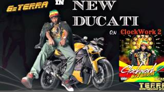 "G-Terra - ""NEW DUCATI"" Summer Rave Riddim 2015 Dancehall / ClockWork 2"