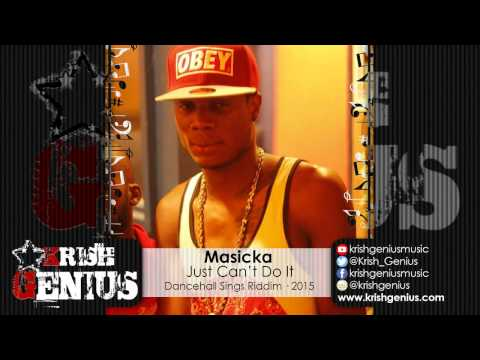 Masicka - Just Can't Do It [Dancehall Sings Riddim] February 2015