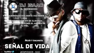 SEÑAL DE VIDA HD ÑEJO Y DALMATA  DJ ISAAC EL EMPERADOR