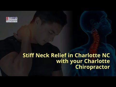 Stiff Neck Relief in Charlotte NC by Your Charlotte Chiropractor | Tebby Clinic