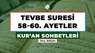 Kur'an Sohbetleri | TEVBE SURESİ 58-60. AYETLER