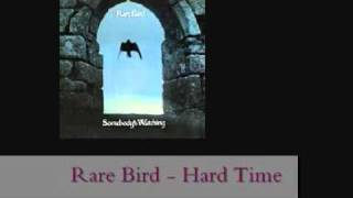 Watch Rare Bird Hard Time video