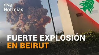 Una GRAN EXPLOSIÓN sacude el puerto de BEIRUT y deja al menos 10 MUERTOS por el momento | RTVE