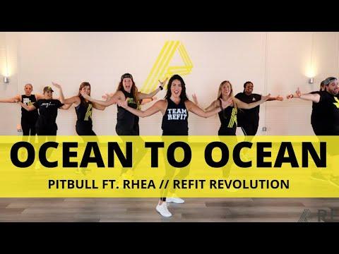 """Ocean To Ocean""    Pitbull Ft. Rhea    Dance Fitness Choreography    REFIT® Revolution"