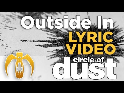 Circle of Dust - Outside In (Official Lyric Video)