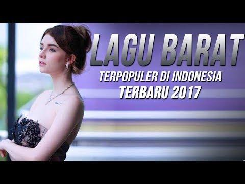 Lagu Barat Terbaru 2017 - 2018 Terpopuler Saat Ini Di Indonesia[TOP SONGS]Popular Playlist Colection