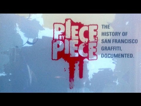 Piece By Piece : San Francisco Graffiti Documentary