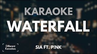 Sia ft. Pink - Waterfall (Karaoke)