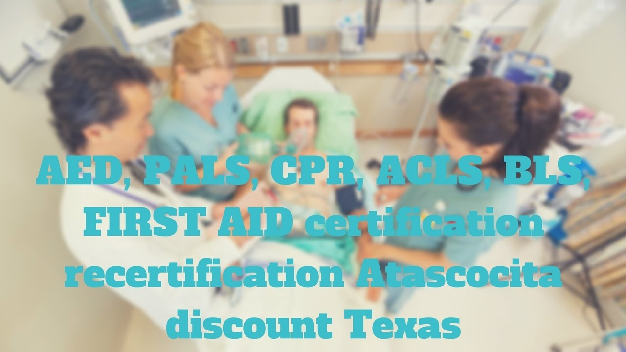 Aed pals cpr acls bls first aid certification recertification aed pals cpr acls bls first aid certification recertification atascocita discount texas xflitez Image collections