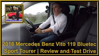 Review and Virtual Test Drive In Our 2016 Mercedes Benz Vito 119 Bluetec Sport Tourer