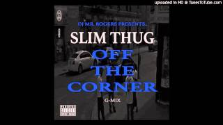 Slim Thug - Off The Corner Remix