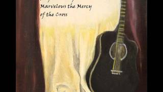 Marvelous the Mercy of the Cross 0001