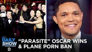 The Oscars, Coronavirus Updates & United's Plane Porn Ban | The Daily Show