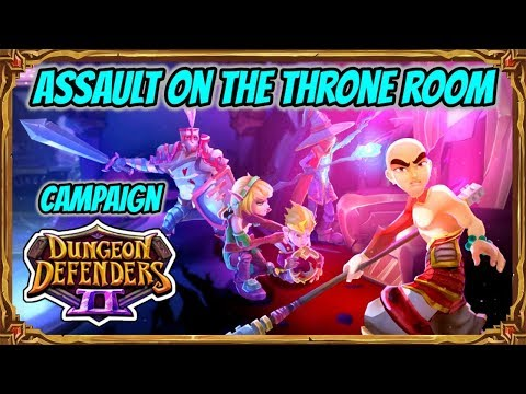 Dungeon Defenders 2   Campaign - Assault On The Throne Room