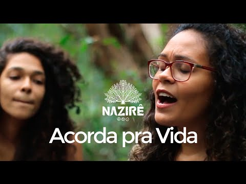 Acorda pra Vida (clipe) - Nazirê