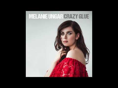 Melanie Ungar - Crazy Glue