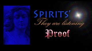 Spirits - They ARE Listening
