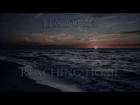 Textures - Reaching Home (Lyrics)